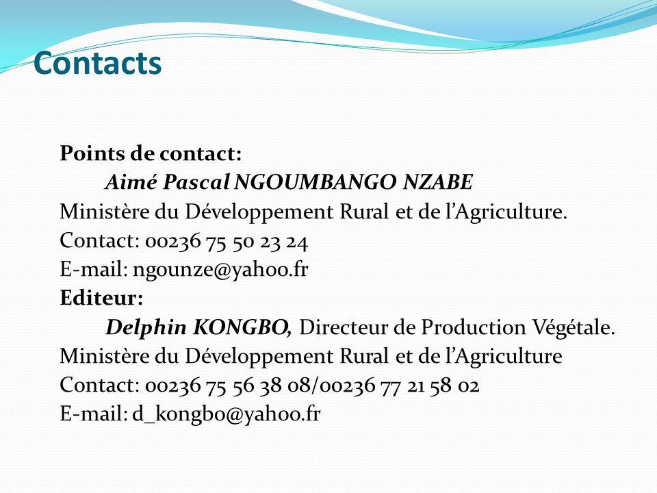 Contacts Points de contact: Aimé Pascal NGOUMBANGO NZABE Ministère du Développement Rural et de lAgriculture.