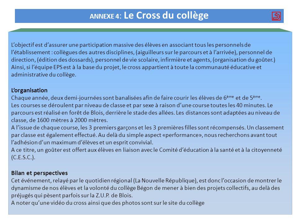 ANNEXE 4 : Le Cross du collège Lobjectif est dassurer une participation massive des élèves en associant tous les personnels de létablissement : collèg