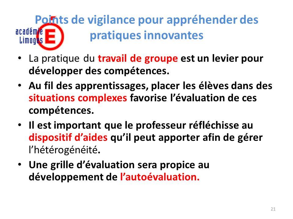 Points de vigilance pour appréhender des pratiques innovantes La pratique du travail de groupe est un levier pour développer des compétences. Au fil d