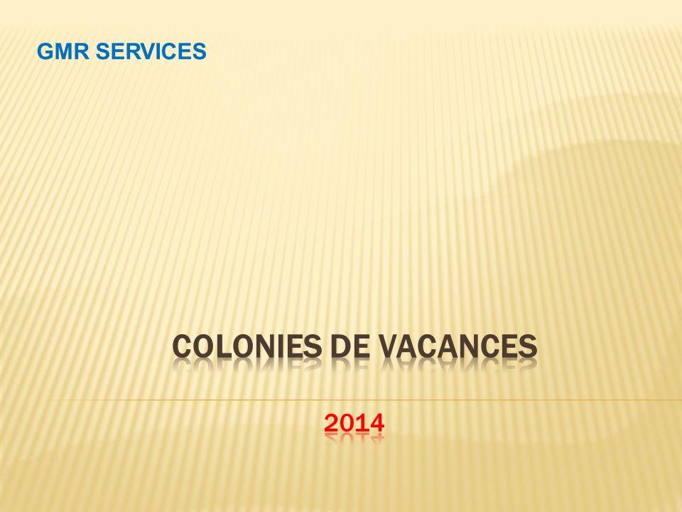 GMR sefforce dencourager la modernisation des colonies de vacances.