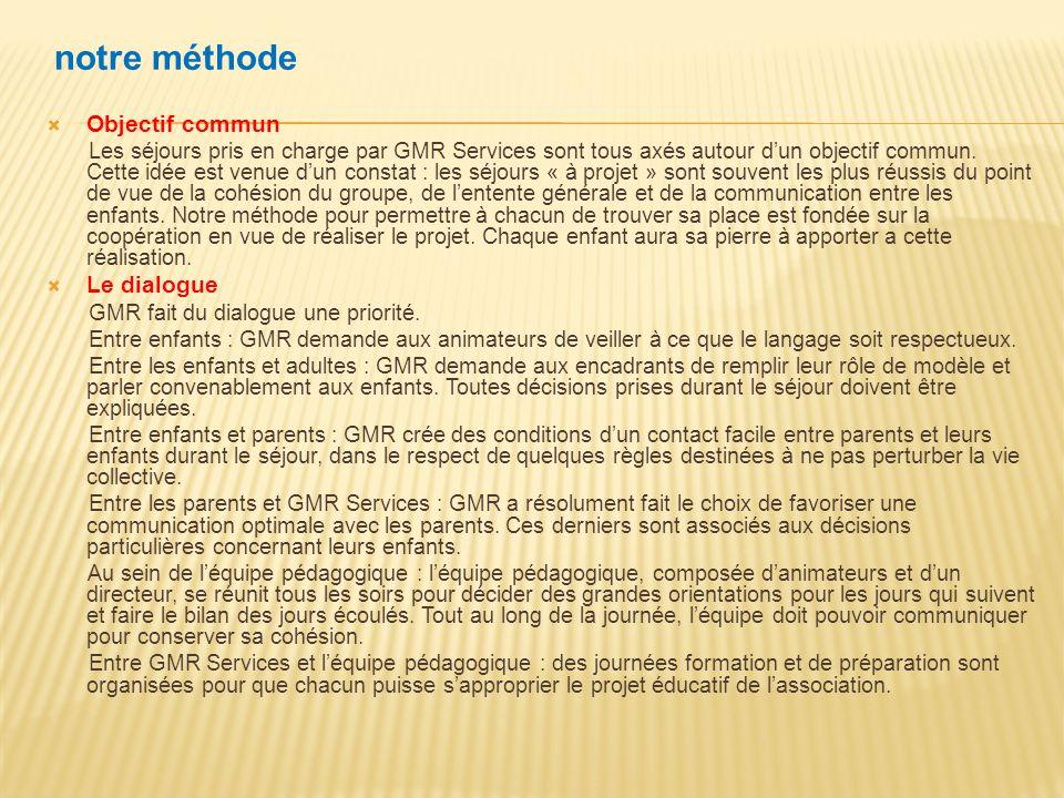 notre méthode Objectif commun Les séjours pris en charge par GMR Services sont tous axés autour dun objectif commun. Cette idée est venue dun constat