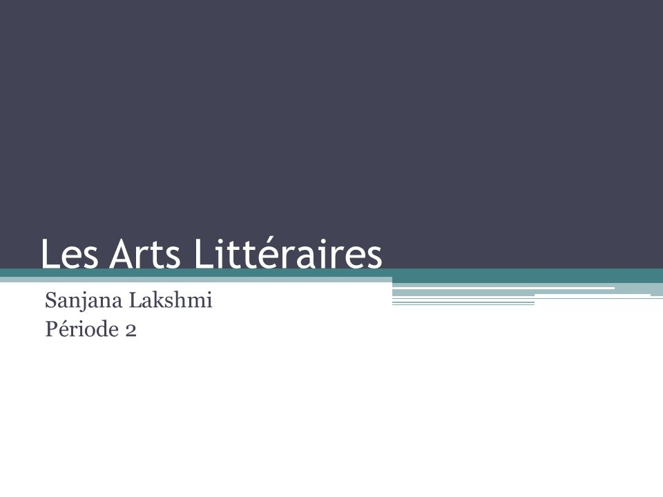 Les Arts Littéraires Sanjana Lakshmi Période 2