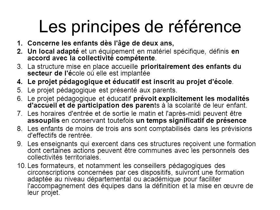 Les principes de référence 1.Concerne les enfants dès l âge de deux ans, 2.Un local adapté et un équipement en matériel spécifique, définis en accord avec la collectivité compétente.