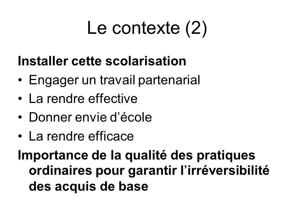 Le contexte (2) Installer cette scolarisation Engager un travail partenarial La rendre effective Donner envie décole La rendre efficace Importance de