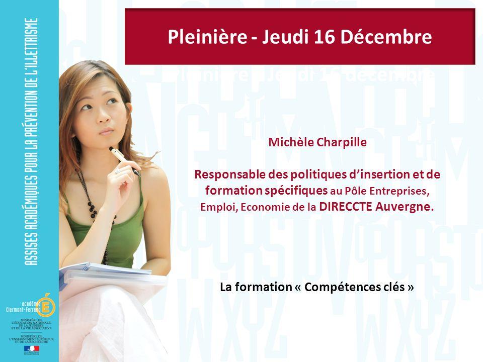 Pleinière – Jeudi 16 décembre Michèle Charpille Responsable des politiques dinsertion et de formation spécifiques au Pôle Entreprises, Emploi, Economi