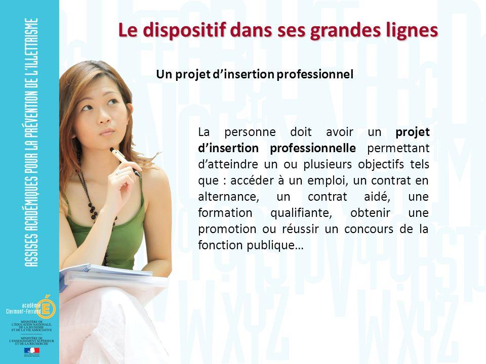 La personne doit avoir un projet dinsertion professionnelle permettant datteindre un ou plusieurs objectifs tels que : accéder à un emploi, un contrat