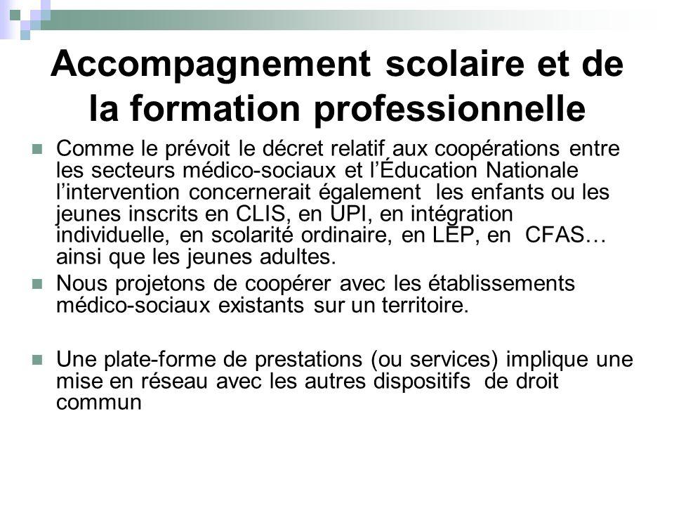 Accompagnement scolaire et de la formation professionnelle Comme le prévoit le décret relatif aux coopérations entre les secteurs médico-sociaux et lÉ