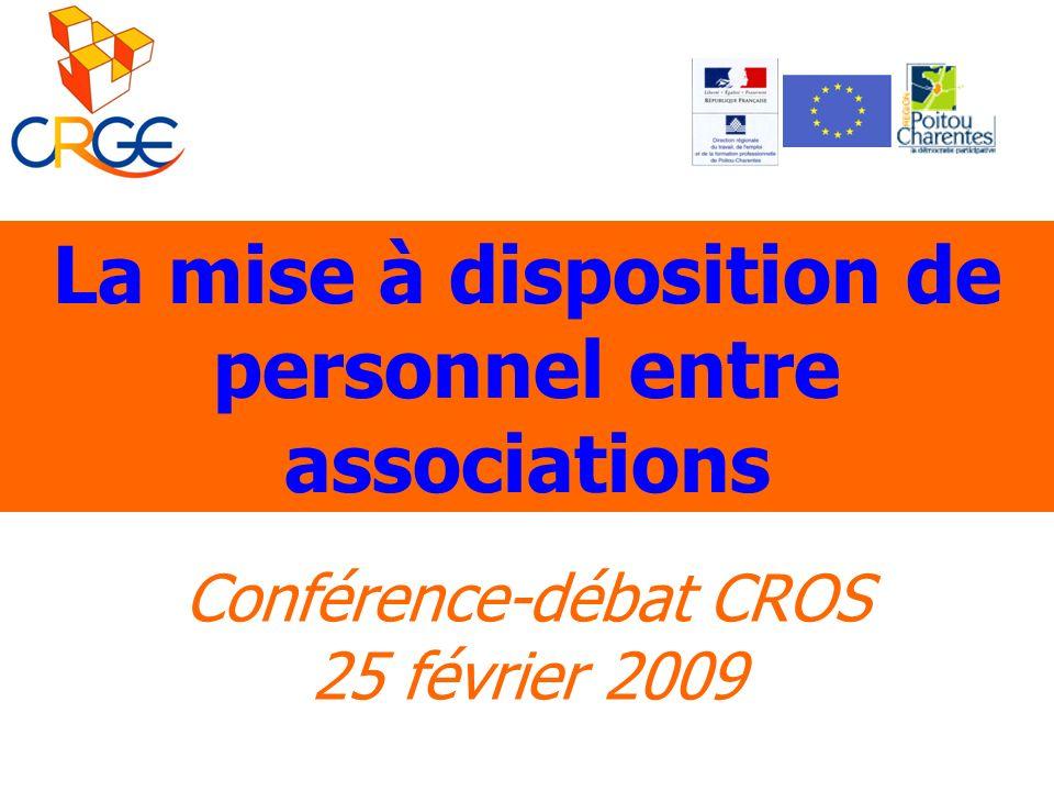 La mise à disposition de personnel entre associations Conférence-débat CROS 25 février 2009