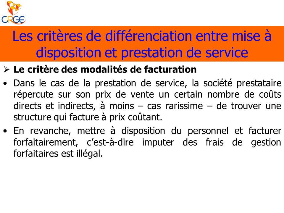 Les critères de différenciation entre mise à disposition et prestation de service Le critère des modalités de facturation Dans le cas de la prestation