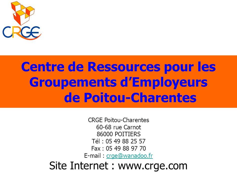 Centre de Ressources pour les Groupements dEmployeurs de Poitou-Charentes CRGE Poitou-Charentes 60-68 rue Carnot 86000 POITIERS Tél : 05 49 88 25 57 F