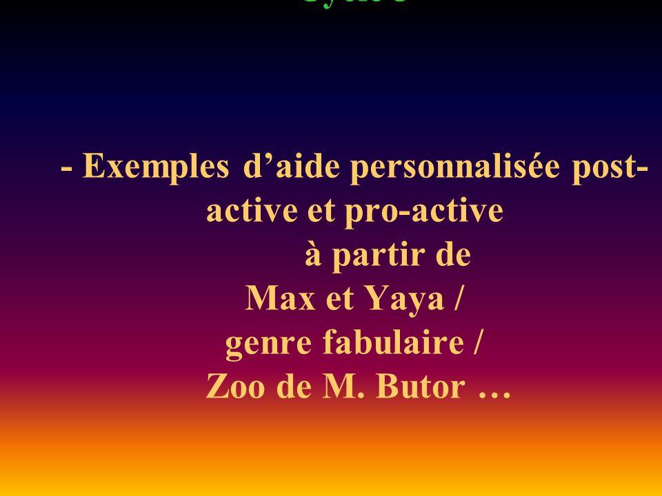 Cycle 3 - Exemples daide personnalisée post- active et pro-active à partir de Max et Yaya / genre fabulaire / Zoo de M. Butor …