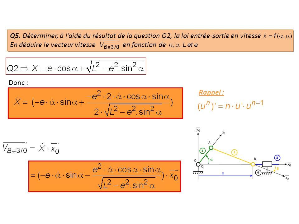 Q5. Déterminer, à laide du résultat de la question Q2, la loi entrée-sortie en vitesse En déduire le vecteur vitesse en fonction de Rappel : Donc :