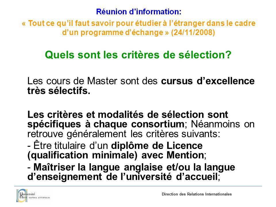 «Tout ce quil faut savoir pourétudieràlétranger dans le cadre dun programme déchange»(24/11/2008) Direction des Relations Internationales Quels sont les critères de sélection.
