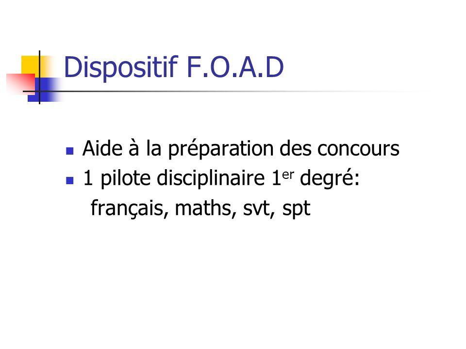 Dispositif F.O.A.D Aide à la préparation des concours 1 pilote disciplinaire 1 er degré: français, maths, svt, spt