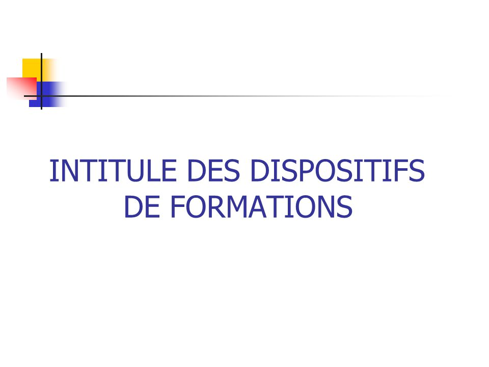 INTITULE DES DISPOSITIFS DE FORMATIONS