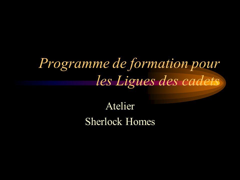 Programme de formation pour les Ligues des cadets Atelier Sherlock Homes