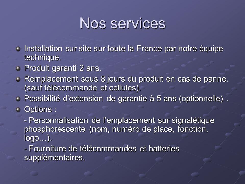 Nos services Installation sur site sur toute la France par notre équipe technique. Produit garanti 2 ans. Remplacement sous 8 jours du produit en cas