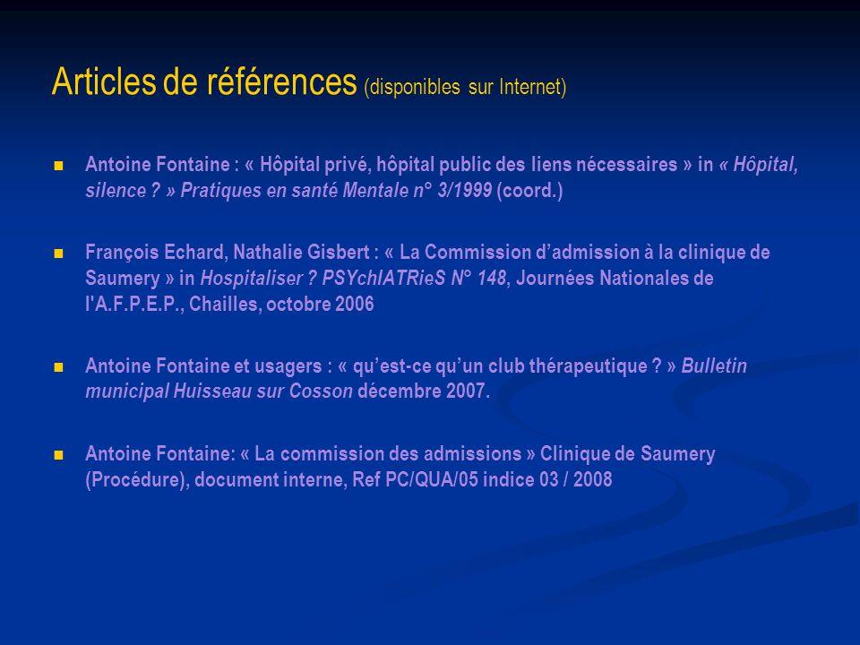 Articles de références (disponibles sur Internet) Antoine Fontaine : « Hôpital privé, hôpital public des liens nécessaires » in « Hôpital, silence ? »