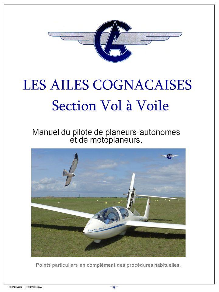 Michel LEBE – Novembre 2009 Page : 0 Manuel du pilote de planeurs-autonomes et de motoplaneurs. LES AILES COGNACAISES Section Vol à Voile Points parti