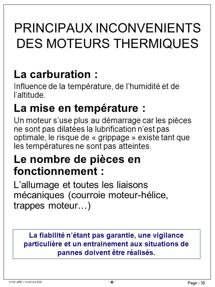 Michel LEBE – Novembre 2009 Page : 30 La carburation : Influence de la température, de lhumidité et de laltitude. La mise en température : Un moteur s