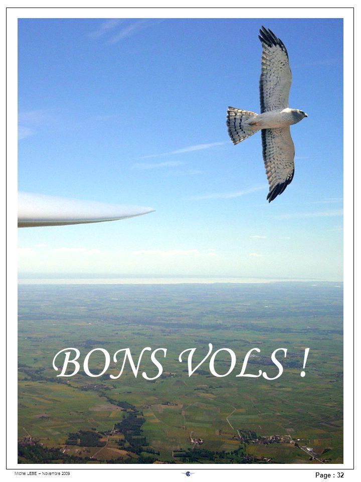 Michel LEBE – Novembre 2009 Page : 32 BONS VOLS !
