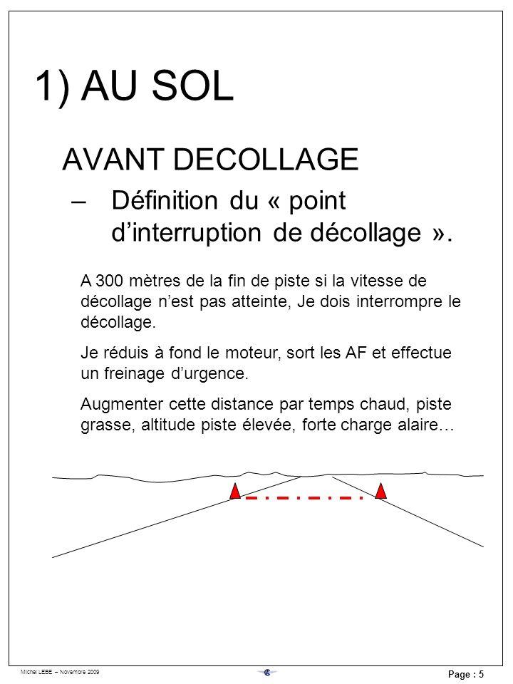 Michel LEBE – Novembre 2009 Page : 5 AVANT DECOLLAGE –Définition du « point dinterruption de décollage ». A 300 mètres de la fin de piste si la vitess