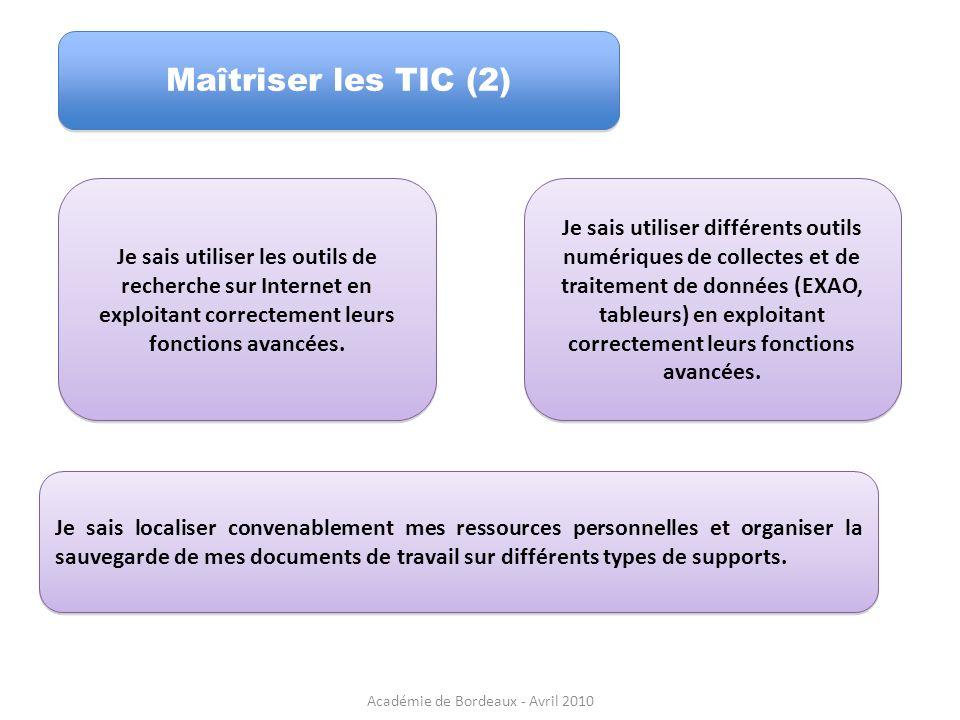 Maîtriser les TIC (2) Je sais utiliser les outils de recherche sur Internet en exploitant correctement leurs fonctions avancées. Je sais localiser con