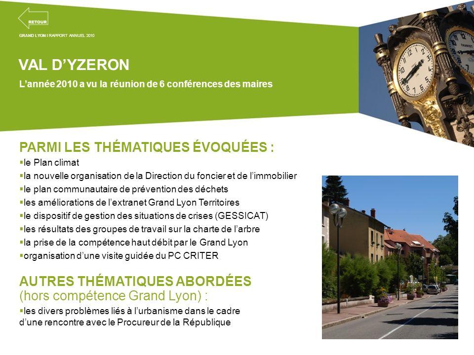 Projets transversaux de la mission coordination territoriale VAL DYZERON Lannée 2010 a vu la réunion de 6 conférences des maires PARMI LES THÉMATIQUES
