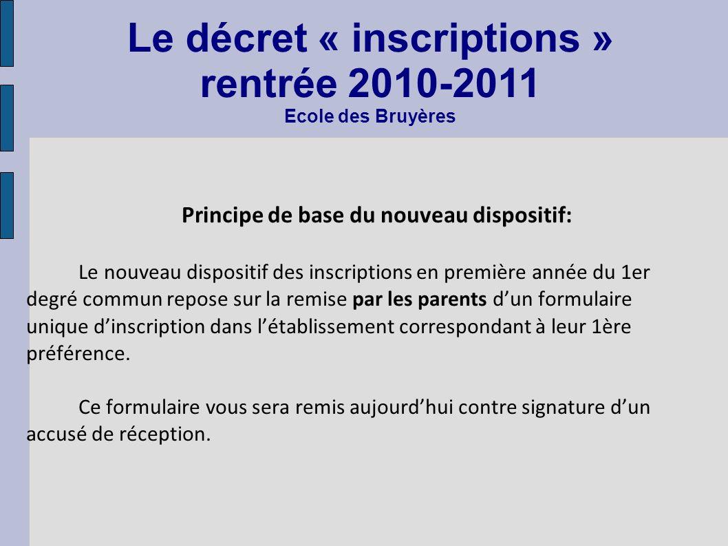 Principe de base du nouveau dispositif: Le nouveau dispositif des inscriptions en première année du 1er degré commun repose sur la remise par les pare