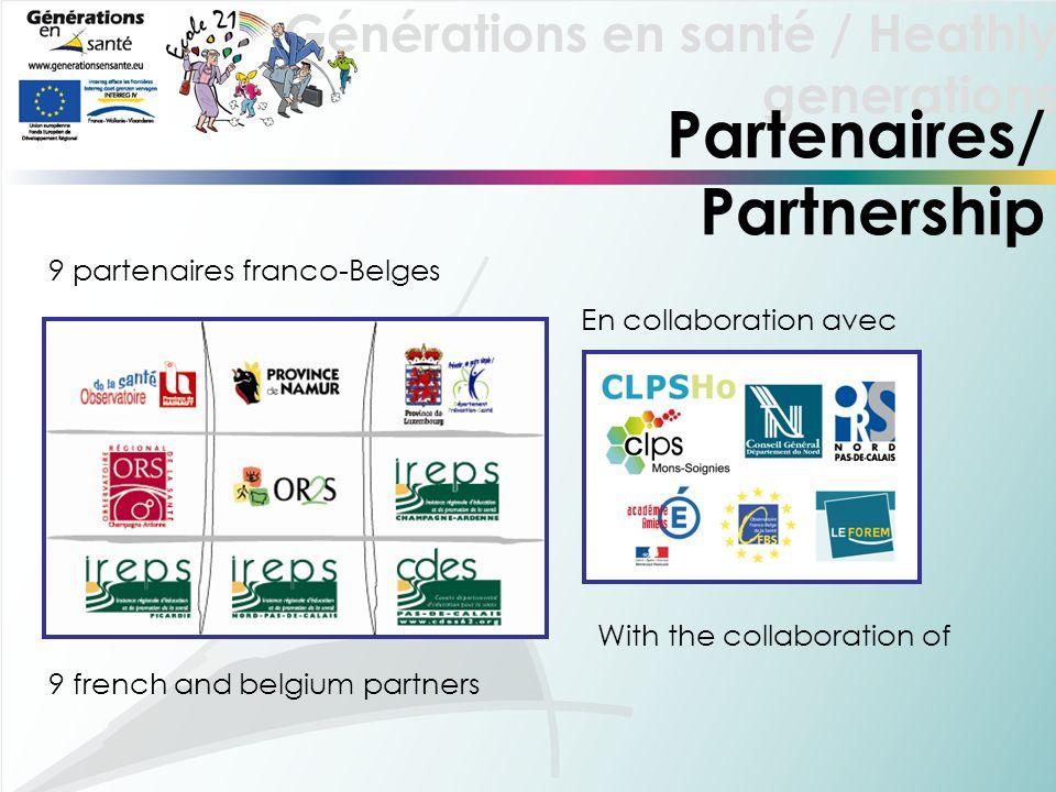Générations en santé / Heathly generations 9 partenaires franco-Belges En collaboration avec Partenaires/ Partnership 9 french and belgium partners With the collaboration of