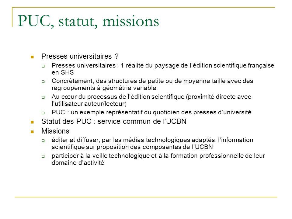 PUC, statut, missions Presses universitaires ? Presses universitaires : 1 réalité du paysage de lédition scientifique française en SHS Concrètement, d