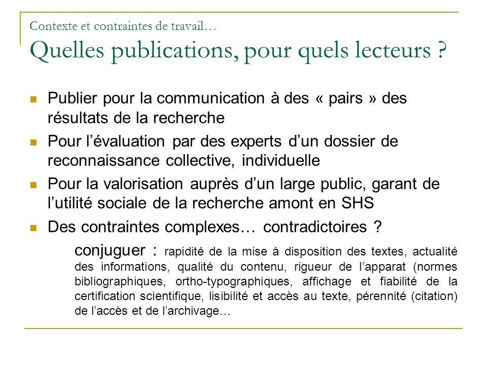 Contexte et contraintes de travail… Quelles publications, pour quels lecteurs ? Publier pour la communication à des « pairs » des résultats de la rech