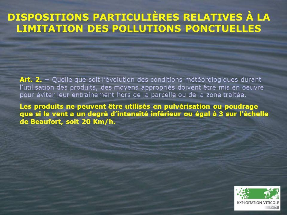 DISPOSITIONS PARTICULIÈRES RELATIVES À LA LIMITATION DES POLLUTIONS PONCTUELLES Art. 2. Quelle que soit lévolution des conditions météorologiques dura