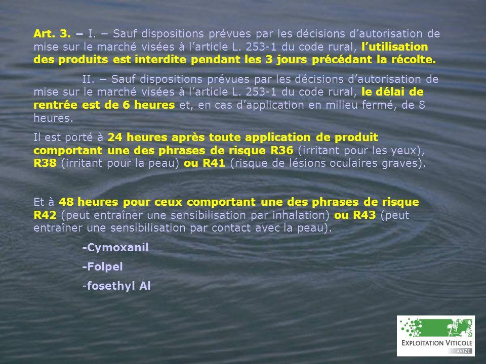 Art. 3. I. Sauf dispositions prévues par les décisions dautorisation de mise sur le marché visées à larticle L. 253-1 du code rural, lutilisation des