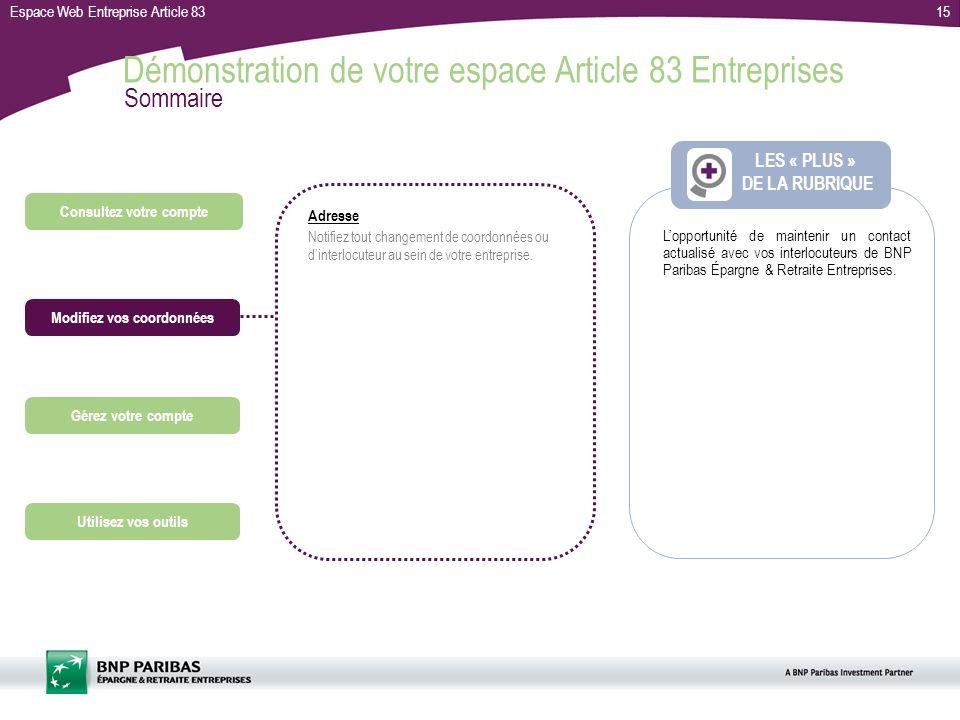Espace Web Entreprise Article 8315 LES « PLUS » DE LA RUBRIQUE Consultez votre compte Utilisez vos outils Modifiez vos coordonnées Gérez votre compte