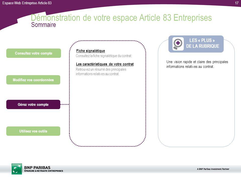 Espace Web Entreprise Article 8317 LES « PLUS » DE LA RUBRIQUE Consultez votre compte Gérez votre compte Utilisez vos outils Modifiez vos coordonnées