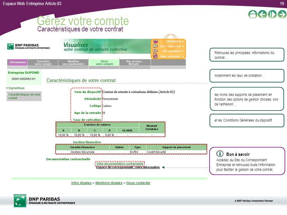 Espace Web Entreprise Article 8319 Gérez votre compte Caractéristiques de votre contrat Retrouvez les principales informations du contrat… notamment l