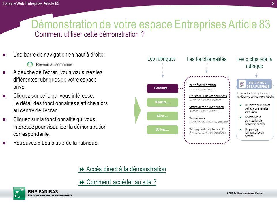 Espace Web Entreprise Article 832 Démonstration de votre espace Entreprises Article 83 Une barre de navigation en haut à droite: A gauche de l'écran,