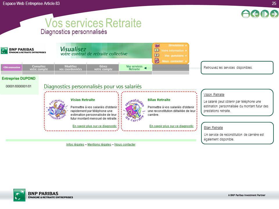 Espace Web Entreprise Article 8325 Vos services Retraite Diagnostics personnalisés Bilan Retraite Un service de reconstitution de carrière est égaleme