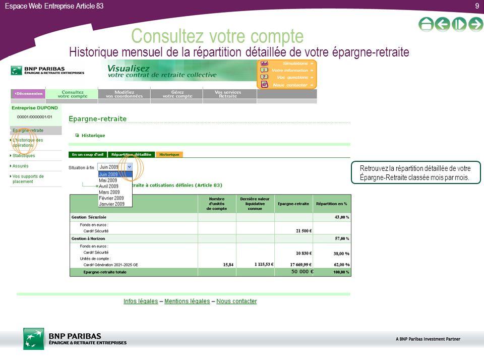 Espace Web Entreprise Article 839 Consultez votre compte Historique mensuel de la répartition détaillée de votre épargne-retraite Retrouvez la réparti