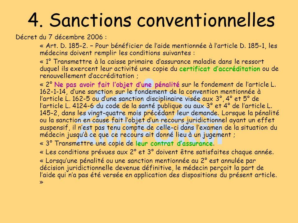4. Sanctions conventionnelles Décret du 7 décembre 2006 : « Art. D. 185-2. Pour bénéficier de laide mentionnée à larticle D. 185-1, les médecins doive