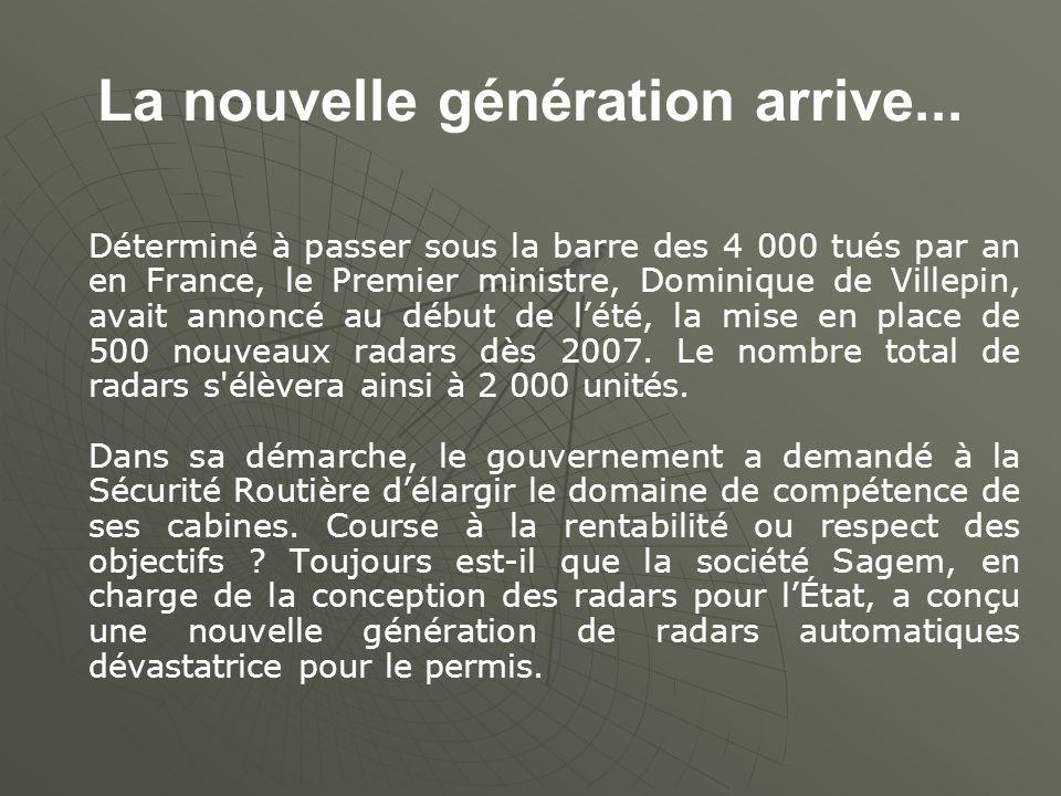 La nouvelle génération arrive... Déterminé à passer sous la barre des 4 000 tués par an en France, le Premier ministre, Dominique de Villepin, avait a