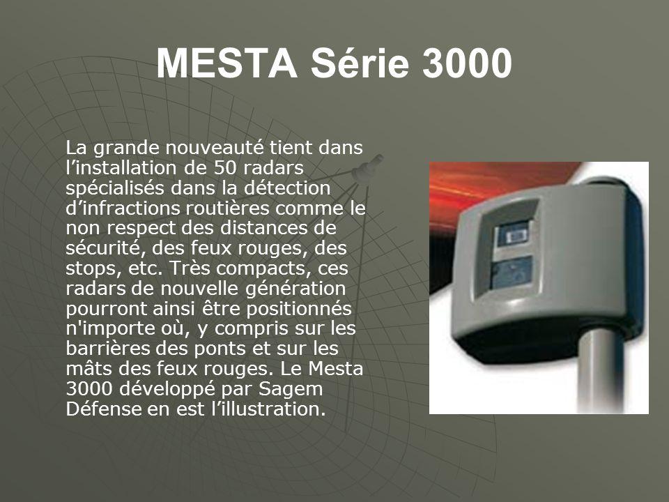 MESTA Série 3000 La grande nouveauté tient dans linstallation de 50 radars spécialisés dans la détection dinfractions routières comme le non respect d