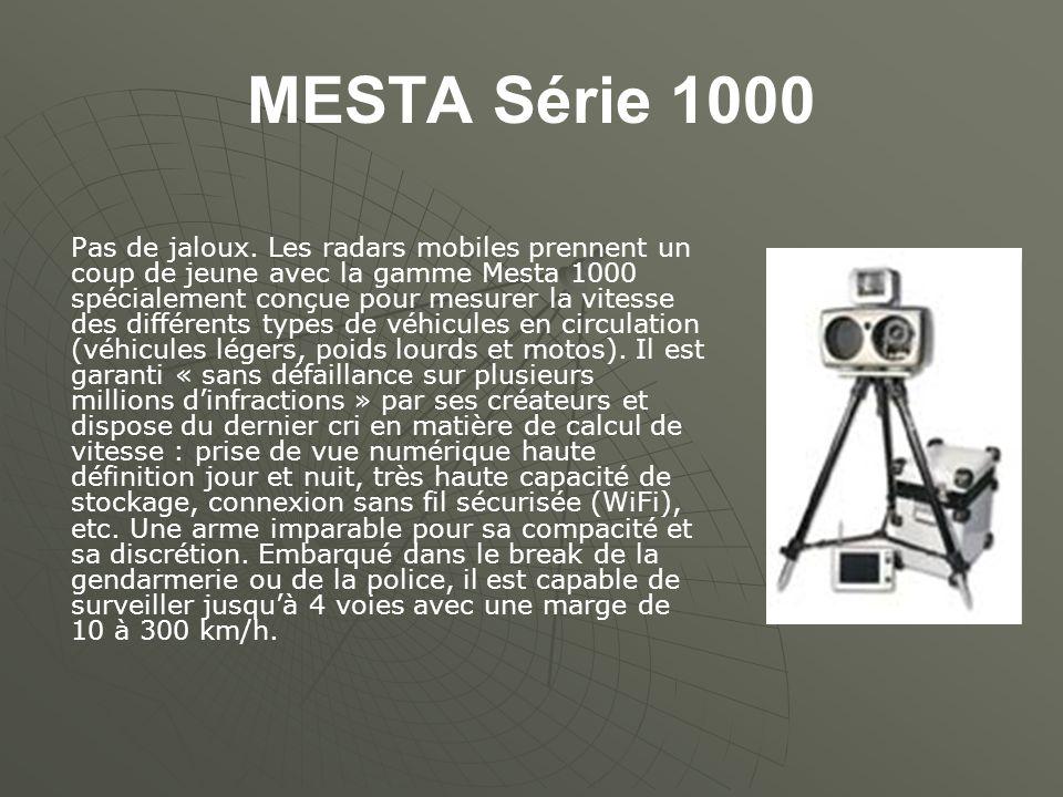 MESTA Série 1000 Pas de jaloux. Les radars mobiles prennent un coup de jeune avec la gamme Mesta 1000 spécialement conçue pour mesurer la vitesse des