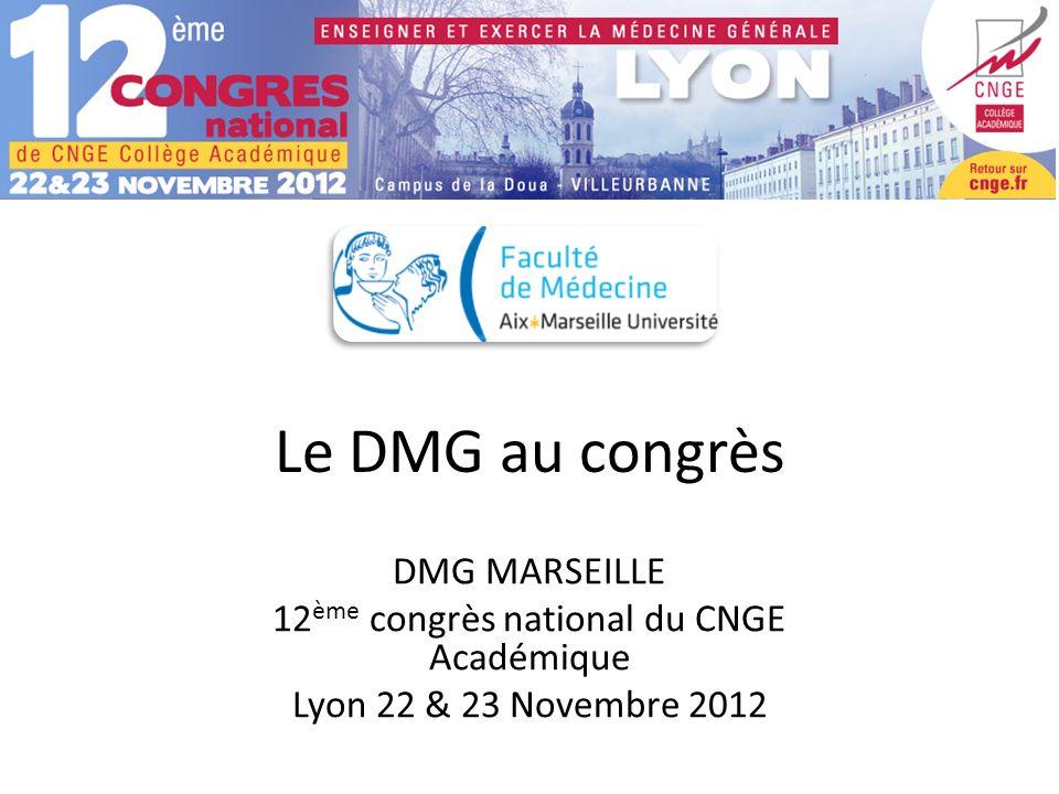 Le DMG au congrès DMG MARSEILLE 12 ème congrès national du CNGE Académique Lyon 22 & 23 Novembre 2012