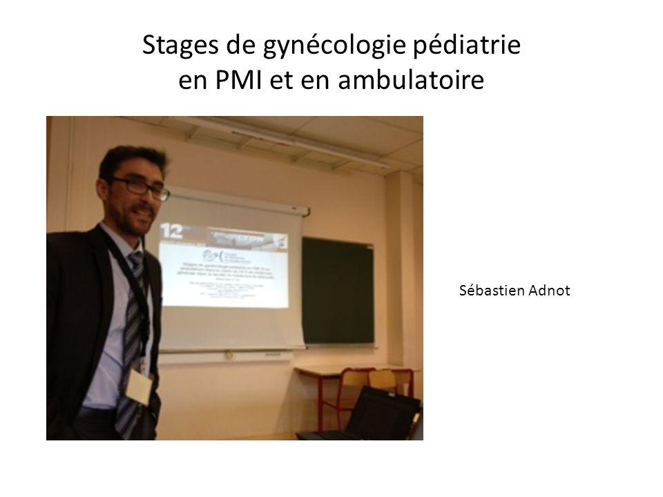 Stages de gynécologie pédiatrie en PMI et en ambulatoire Sébastien Adnot