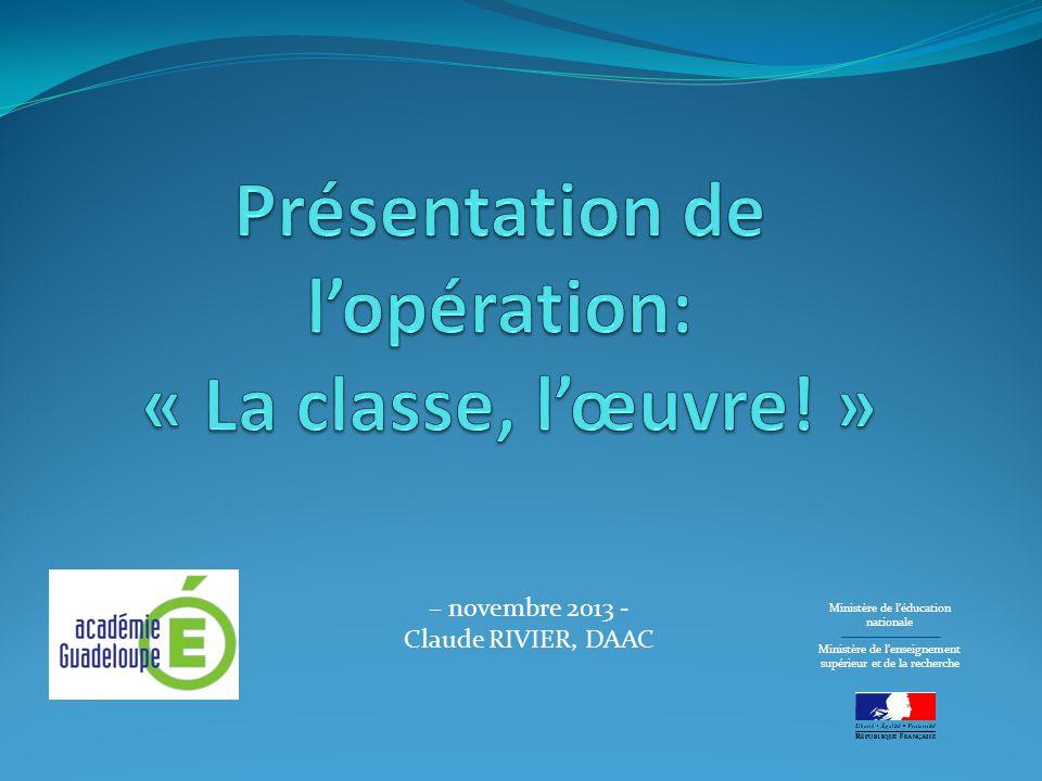 – novembre 2013 - Claude RIVIER, DAAC Ministère de léducation nationale Ministère de lenseignement supérieur et de la recherche