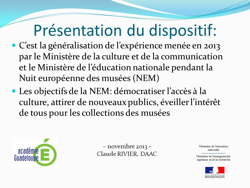 Présentation du dispositif: Cest la généralisation de lexpérience menée en 2013 par le Ministère de la culture et de la communication et le Ministère