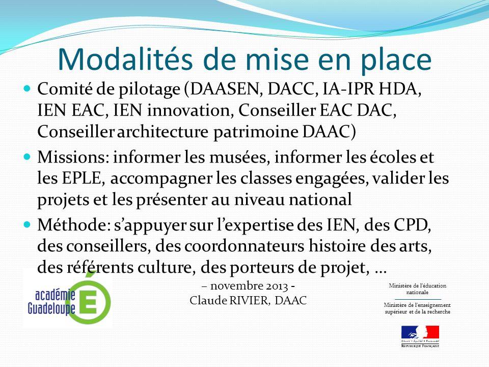 Modalités de mise en place Comité de pilotage (DAASEN, DACC, IA-IPR HDA, IEN EAC, IEN innovation, Conseiller EAC DAC, Conseiller architecture patrimoi