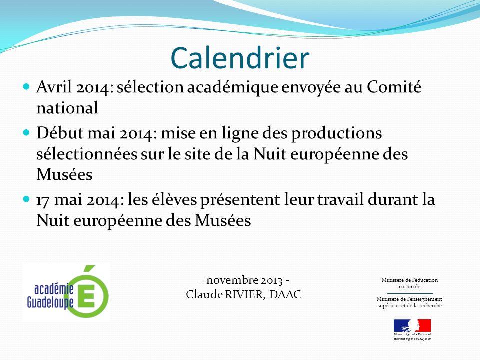 Calendrier Avril 2014: sélection académique envoyée au Comité national Début mai 2014: mise en ligne des productions sélectionnées sur le site de la N